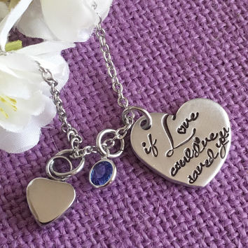 Urn Cremation Memorial Jewelry Necklace - Remembrance Jewelry - If love could've saved you - Sympathy gift - Loss of loved one - In Memory