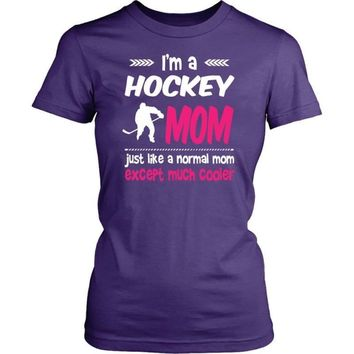 Funny Hockey T-shirt - I'm A Hockey Mom Like A Regular Mom Only Cooler