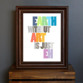 Inspirational Typography Art Print  Earth Without by CisforColor
