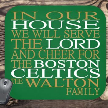 In Our House We Will Serve The Lord And Cheer for The Boston Celtics Personalized Family Name Christian Mouse Pad - Perfect Gift
