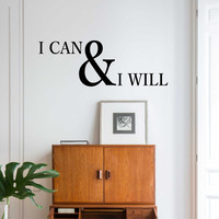 I Can and I Will Decal   Vinyl Wall Lettering   Office Quote