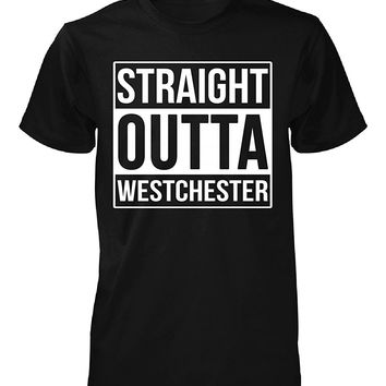 Straight Outta Westchester County. Cool Gift - Unisex Tshirt