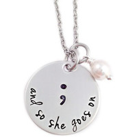 "Semicolon Necklace ""And so she goes on"""