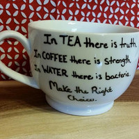 Coffee/Tea/Cup/Mug/Custom/Personalized/Funny/Make the right choice/Dishwasher safe