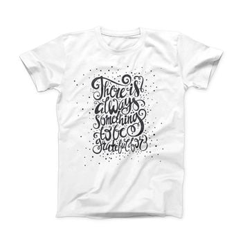 The There Is Always Something To Be GrateFul For ink-Fuzed Front Spot Graphic Unisex Soft-Fitted Tee Shirt