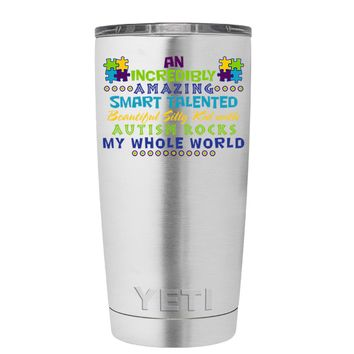 YETI An Amazing Smart Talented Kid with Autism 20 oz Tumbler Cup