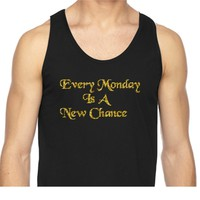 Every Monday is a New Chance - Trendy999 Custom Shirts & Apparel