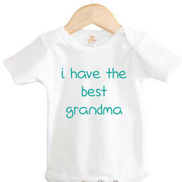 Baby Onesuit // I have the best grandma Onesuit // Best Grandma // baby gift