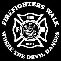 Firefighters Walk Where the Devil Dances Tshirt. Great Printed Tshirt For Ladies Mens Style All Sizes And Colors Great Ideas For Xmas Gifts.