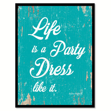 Life Is A Party Dress Like It Audrey Hepburn Quote Saying Framed Canvas Print Gift Ideas Home Decor Wall Art 111559 Aqua