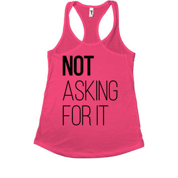 Not Asking For It -- Women's Tanktop