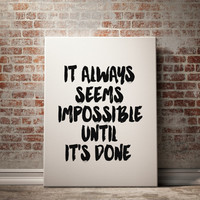 """Digital Typographic Print Nelson Mandela Quote """"It Always Seems Impossible Until It's Done"""" Poster Home Wall Hanging Typography TYPOGRAPHY"""