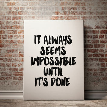 "Digital Typographic Print Nelson Mandela Quote ""It Always Seems Impossible Until It's Done"" Poster Home Wall Hanging Typography TYPOGRAPHY"