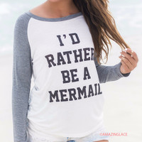 I'd Rather Be A Mermaid Gray Baseball Tee