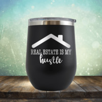 Real Estate is my Hustle - Wine Tumbler