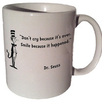 "Dr. Seuss Cat in the Hat ""Don't cry because it's over"" quote 11 oz coffee tea mug"