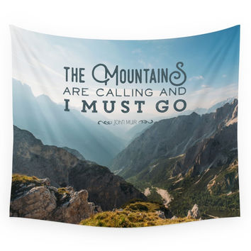 Society6 The Mountains Are Calling And I Must Go Wall Tapestry