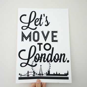 Lets Move to London Typography Print England Britain Travel Wall Art Archival Matte A4 Poster