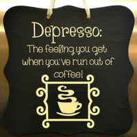 Depresso Coffee Sign - Home Decor, Kitchen Decor, Cafe Sign, Bakery Sign, Wall Art, Custom Wooden Sign
