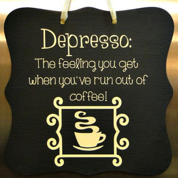 Depresso Coffee Sign Home Decor Kitchen Decor Cafe Sign Bakery Sign