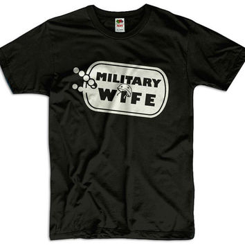 Military Wife Men Women Funny Joke T shirt Army Soldier Tee Gift Present