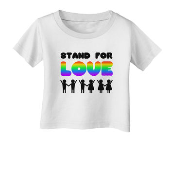 Stand For Love Rainbow Infant T-Shirt