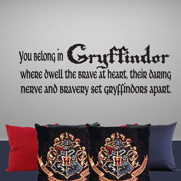 "Harry Potter Inspired Wall Decal You Belong in Gryffindor 12H X 35""W"