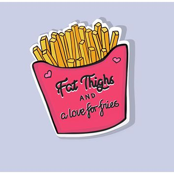 Fat Thighs And A Love For Fries Glossy Sticker