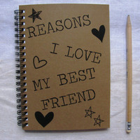 Reasons I love my best friend - 5 x 7 journal