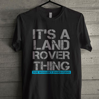 Its A Land Rover Thing Black T-shirt Size S-5XL