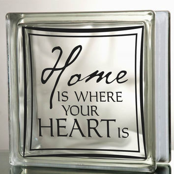 Home is where your heart is Glass Block Decal Tile Mirrors DIY Decal for Glass Blocks home is where your heart is