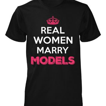 Real Women Marry Models. Cool Gift - Unisex Tshirt