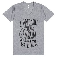 I Hate You To The Moon and Back-Unisex Athletic Grey T-Shirt