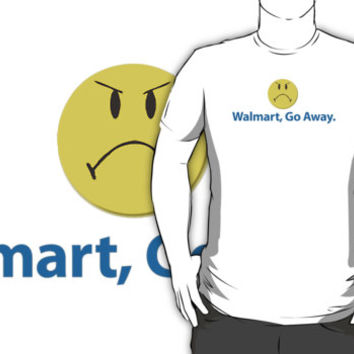 Funny 'Walmart Go Away' Controversial T-Shirt