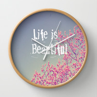 Life is Beautiful Wall Clock by Rachel Burbee