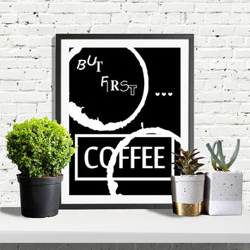 But First Coffee Print, Printable Quote, Motivational Poster, Office Decor, Inspirational Print, Typography, Coffee, Quote, Kitchen Art