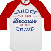 Free Because of the Brave-Unisex White/Red T-Shirt