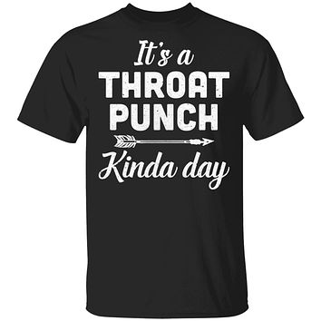 It's A Throat Punch Kinda Day