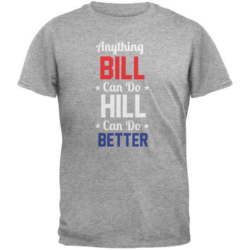 Election 2016 Clinton - Anything Bill Can Do Heather Grey Adult T-Shirt