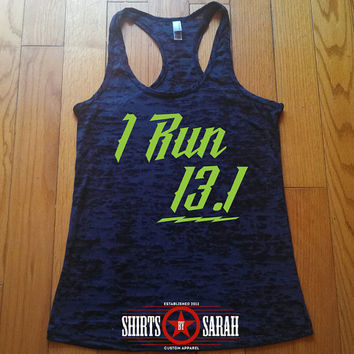 I Run 13.1 Workout Tank - Racerback Burnout Running Tanks - 13.1 Half Marathon Runners Women's Black