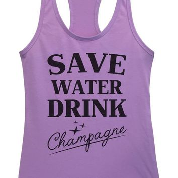 Womens Save Water Drink Champagne Grapahic Design Fitted Tank Top