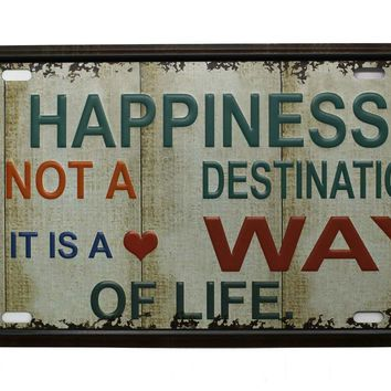 Happiness is Not a Destination Vintage Auto License Plate Metal Tin Sign Plaque 12'' x 6''