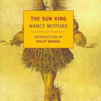 The Sun King: Louis XIV at Versailles (New York Review Books Classics)