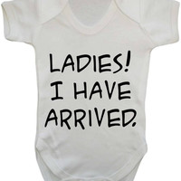Ladies I Have Arrived Funny Birth Announcement Statement Cheeky Baby Onesuit Vest