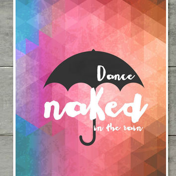Dance Naked in the Rain Fun Geometric Wall Art Positive Motivational Saying Print Digital Art Graphics Download