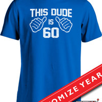 Funny 60th Birthday Shirt This Dude Is 60 T Shirt Gifts For 60th Birthday Geekery Joke Mens Tee MD-208B