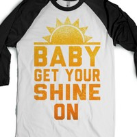 Baby get your Shine On! (Baseball Tee)-Unisex White/Black T-Shirt