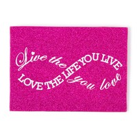 Infinity Live the Life You Love, Love the Life You Live Glitter Wall Canvas | Icing