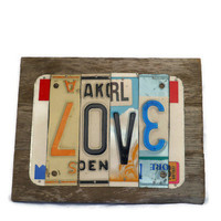 Love Sign - License Plate Sign - Metal and Reclaimed Wood
