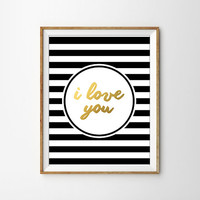 I Love You Faux Gold Foil Typography Art Print. Chic Home Decor. Love Quote. Black and White Stripes. Valentines Day Gift. Preppy Wall Art.